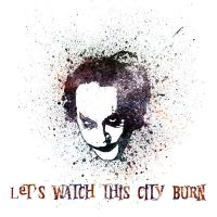 Lets watch this city burn by Sonic1002