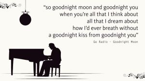 Go Radio - Goodnight Moon lyric by MrOddPostman