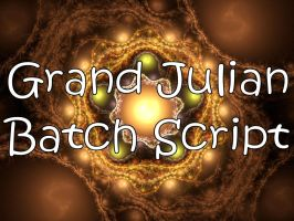 Grand Julian Batch Script by Shortgreenpigg