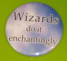 'Wizards do it enchantingly' button by BlackUnicornWood