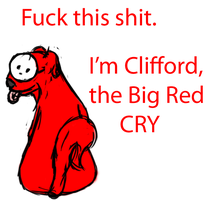 Clifford the big red Cry by MusicOverload