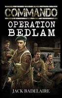 Book cover - Commando: Operation Bedlam by anderpeich