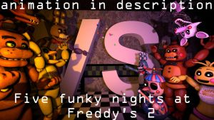 Five funky nights at Freddy's 2 [full animation] by Jupiterjumper2