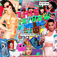 +This Is How We Do| Blend | Katy perry by galumphs