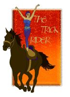 The Trick Rider by mirics