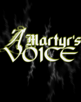 A Martyr's Voice display by JadedPriest