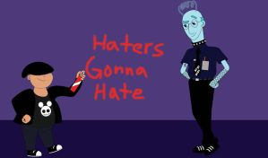 Haters Gonna Hate by itshappybunny1234