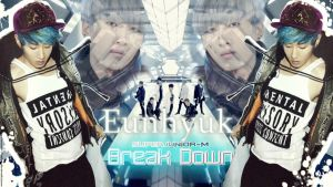 Super Junior-M ,, Break Down ,, ~ Eunhyuk ~ by ForeverK-PoPFan