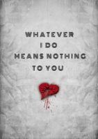 Whatever I do... by Sith4Brains