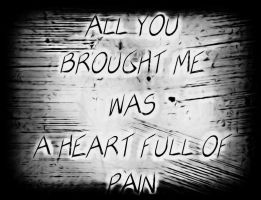 Heart Full of Pain by MishUMuch