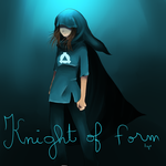 knight of form by Flyeaf