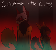 Corruption In The City by SeimeiTokoto