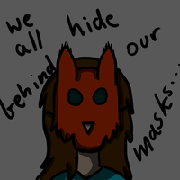 We all hide behind our masks... by Arishi-Hazard