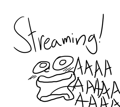 Streaming by mamaguro