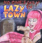 No One's Lazy in Lazy Town by otter-party