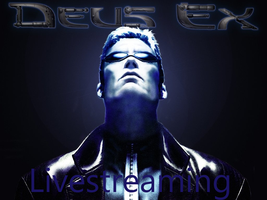 Deus Ex - Livestreaming by SilverWerewolf09