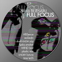 MIHAI BEJENARU - FULL FOCUS by eQinoXx