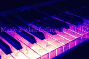 Music is what feelings sound like. by PurpeePured1997xo