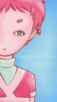 Ouvre les Yeux by Thatcode