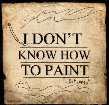 Don't Know To Paint by artrayd
