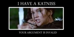 I Have a Katniss Your Argument is Invalid-Fixed by TheEnglishRider99
