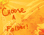 Choose a Folder by IlovenatureXgames