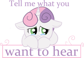 Tell me what you want to hear by Cerko