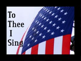 To Thee I Sing by PridesCrossing