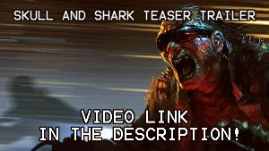 Skull and Shark Teaser Trailer by DavidRapozaArt