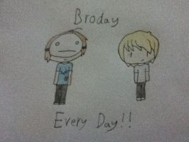 Broday Every Day! by CyberTwinz