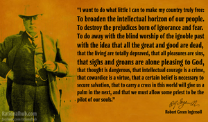 Robert Ingersoll on intellectual freedom.. by rationalhub