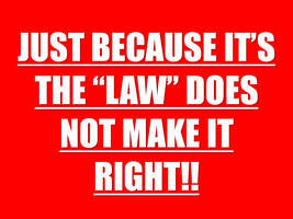 The Law Is Not Always Right! by IAmTheUnison