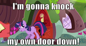 I'm gonna knock my own door down! by cadpig1099