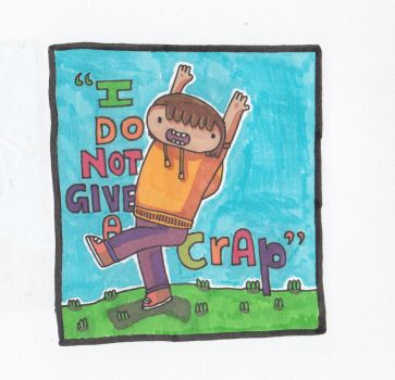 I do not give a crap by Mista-Harry