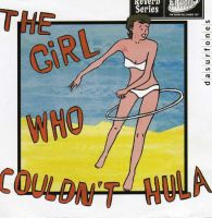 The Girl Who Couldn't Hula CD by simonmackie