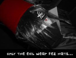 Fez hats are for the evil only by xPixieSoulx