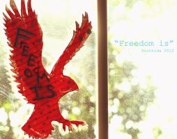 Freedom Is by idaSouth