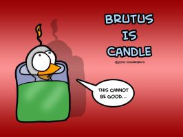Brutus Is Candle by chelano
