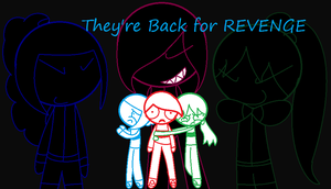 They're back for revenge (Cover) by Bubblegum-girl11