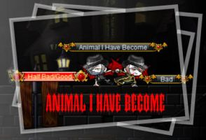 Animal I Have Become by 4EverAlonei