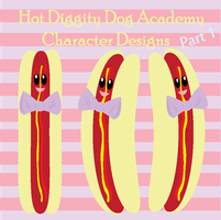 Hot Diggity Dog Academy Character Designs Part 1 by RaynChan212921