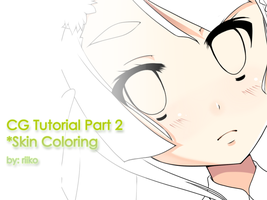 CG Tutorials [Part 2] Skin Coloring by riiko23