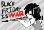 Black Friday is WAR by Starry-Bat1