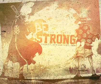 Be Strong by Yuda23