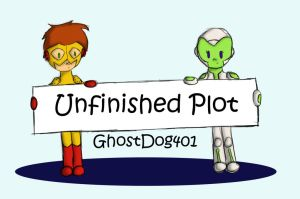 Unfinished Plot by GhostDog401
