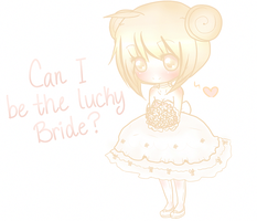 Can I be the lucky Bride? by gIoomie