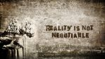Reality is not negotiable by discouragedone