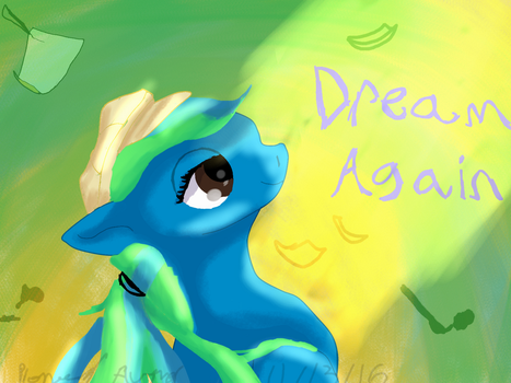 Dream Again by PioneeringAuthor