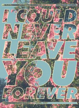 Leave You Forever. by Esoteriks