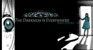Darkness by Miss-NiNiNa